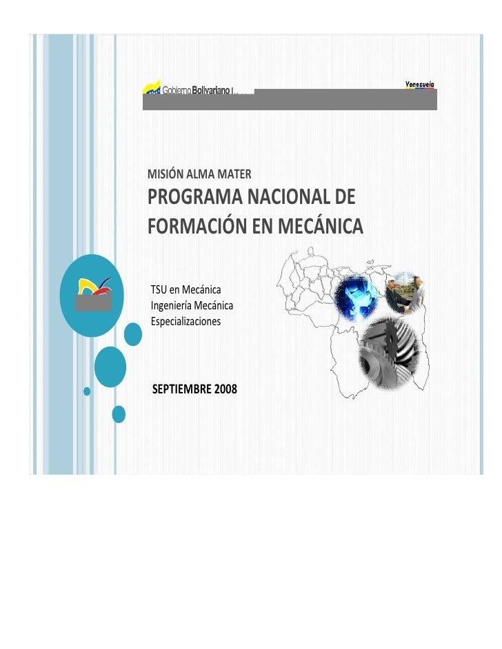 MISIÓN ALMA MATERPROGRAMA NACIONAL DEFORMACIÓN EN MECÁNICATSU en MecánicaIngeniería MecánicaEspecializacionesSEPTIEMBRE 2008