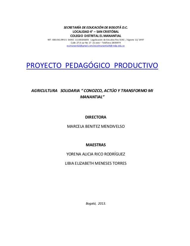 SECRETARÍA DE EDUCACIÓN DE BOGOTÁ D.C. LOCALIDAD 4a – SAN CRISTÓBAL COLEGIO DISTRITAL EL MANANTIAL NIT: 830.061.995-5 DANE...