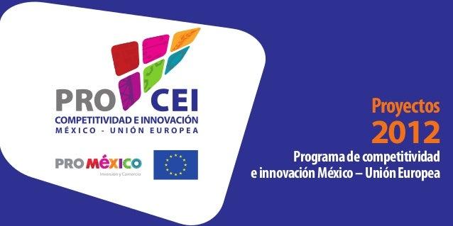Proyectos                      2012        Programa de competitividade innovación México – Unión Europea