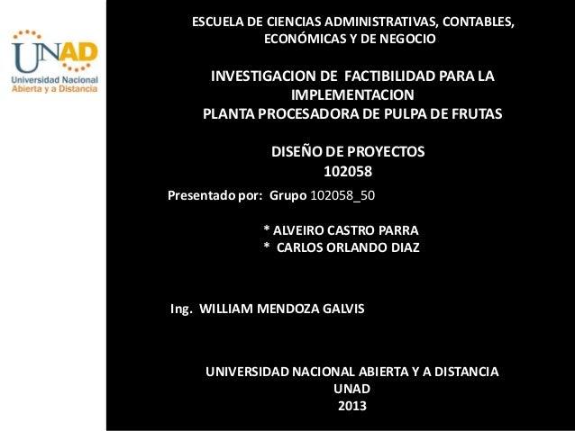 ESCUELA DE CIENCIAS ADMINISTRATIVAS, CONTABLES, ECONÓMICAS Y DE NEGOCIOS  INVESTIGACION DE FACTIBILIDAD PARA LA IMPLEMENTA...