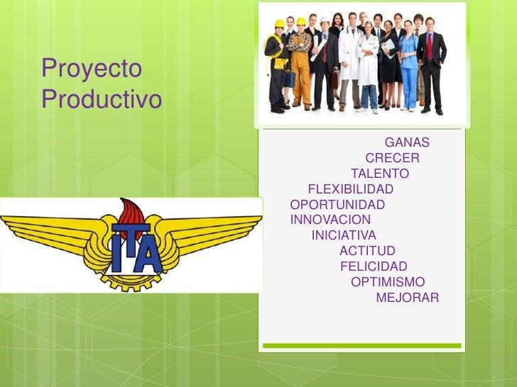 ProyectoProductivo                           GANAS                         CRECER                      TALENTO            ...