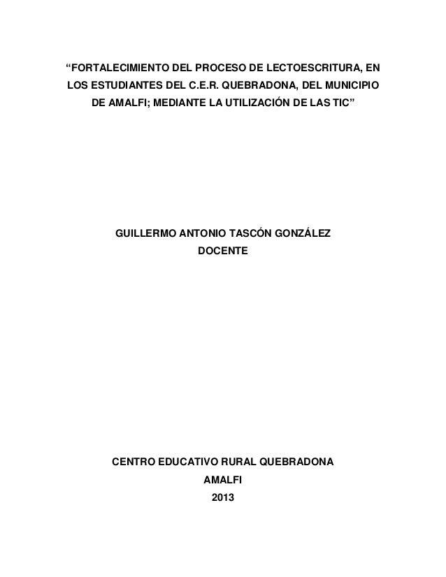 """""""FORTALECIMIENTO DEL PROCESO DE LECTOESCRITURA, EN LOS ESTUDIANTES DEL C.E.R. QUEBRADONA, DEL MUNICIPIO DE AMALFI; MEDIANT..."""