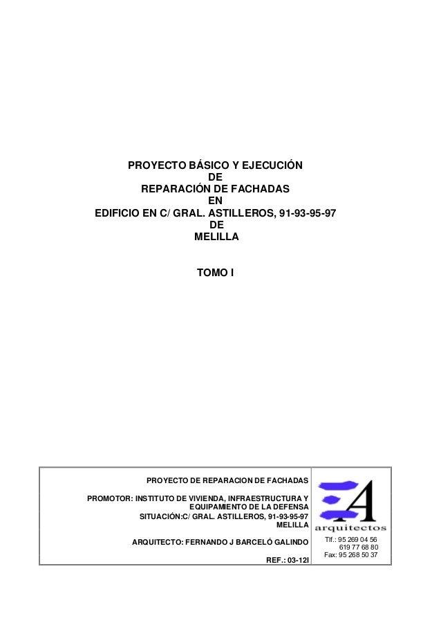 PROYECTO BÁSICO Y EJECUCIÓN                      DE          REPARACIÓN DE FACHADAS                      EN EDIFICIO EN C/...