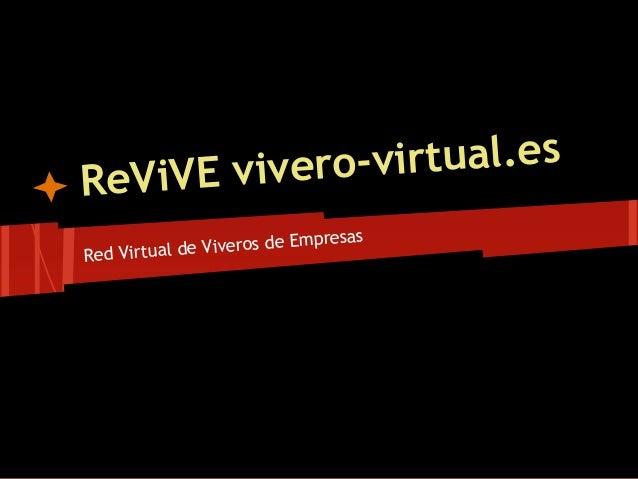 ReV iVE vivero -virtual.es                             presasRed Virtual de Viveros de Em