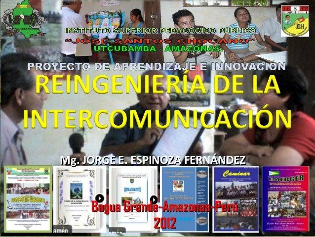 Mg. JORGE E. ESPINOZA FERNÁNDEZ     Bagua Grande-Amazonas-Perú                2012