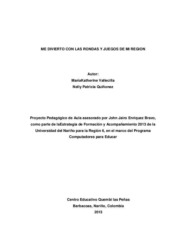 ME DIVIERTO CON LAS RONDAS Y JUEGOS DE MI REGION  Autor: MaríaKatherine Vallecilla Nelly Patricia Quiñonez  Proyecto Pedag...