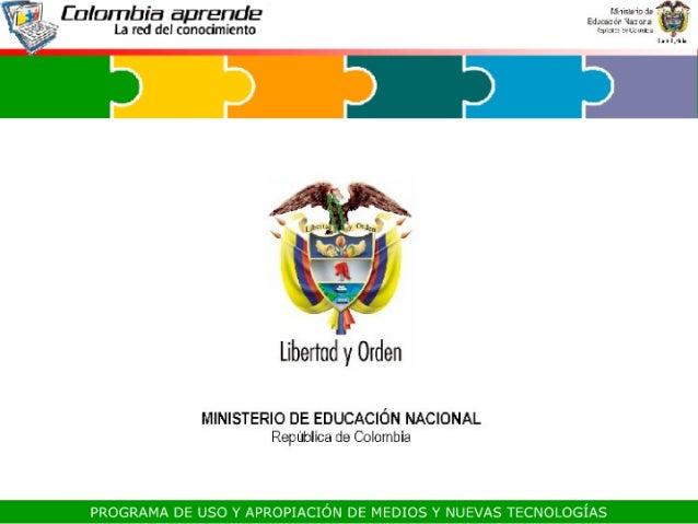 Nfalanïbía aprende mmïpfigïfií  7  La red del conocimiento «m:  «un:        Libertad y Orden  MINISTERIO DE EDUCACIÓN NACION...