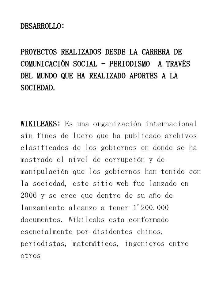 DESARROLLO: <br />PROYECTOS REALIZADOS DESDE LA CARRERA DE COMUNICACIÓN SOCIAL – PERIODISMO  A TRAVÉS DEL MUNDO QUE HA REA...