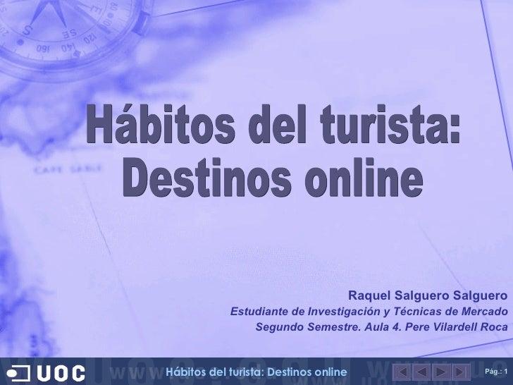 Raquel Salguero Salguero Estudiante de Investigación y Técnicas de Mercado Segundo Semestre. Aula 4. Pere Vilardell Roca H...
