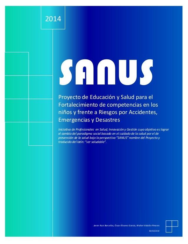 . SANUSProyecto de Educación y Salud para el Fortalecimiento de competencias en los niños y frente a Riesgos por Accidente...