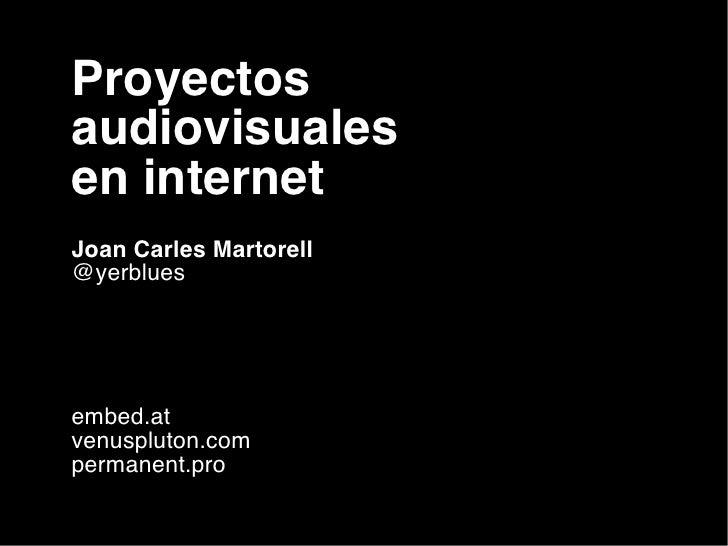 """""""Proyectos audiovisuales en Internet"""" por @yerblues"""