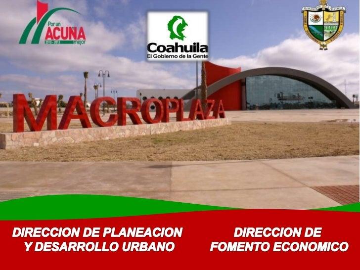 DIRECCION DE PLANEACION Y DESARROLLO URBANO<br />DIRECCION DE FOMENTO ECONOMICO<br />