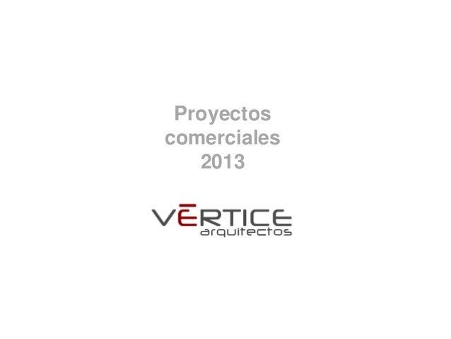 Proyectos comerciales 2013
