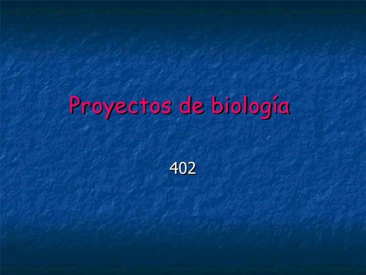 Proyectos de biología         402