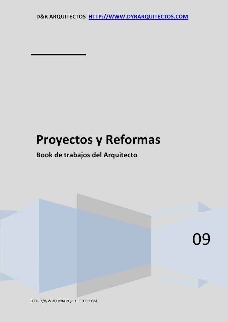 D&R ARQUITECTOS HTTP://WWW.DYRARQUITECTOS.COM       Proyectos y Reformas   Book de trabajos del Arquitecto                ...