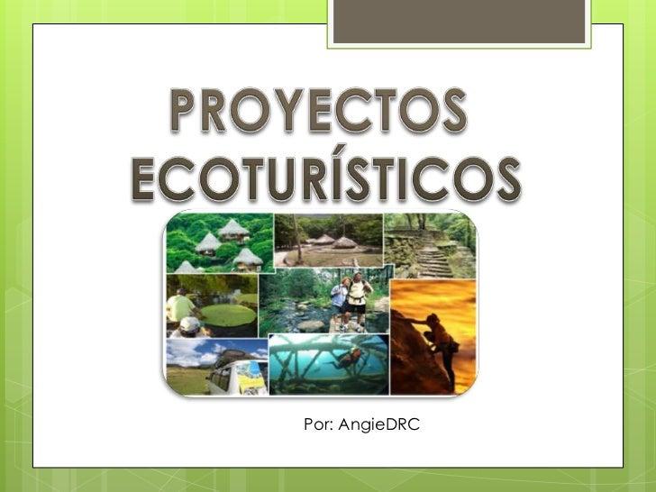 Proyectos Ecoturísticos