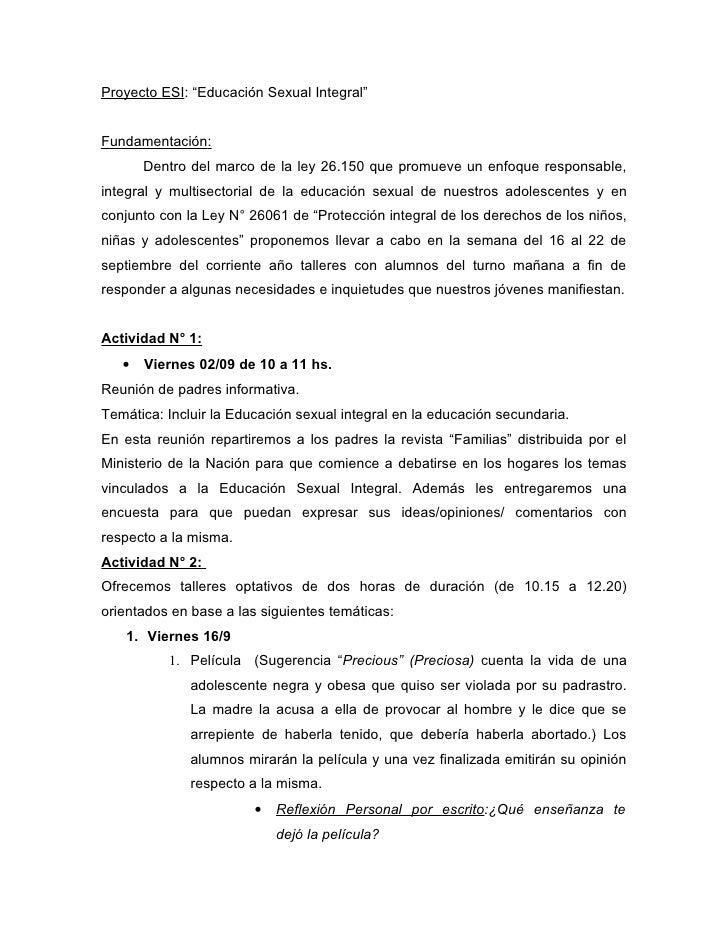 """Proyecto ESI: """"Educación Sexual Integral""""Fundamentación:       Dentro del marco de la ley 26.150 que promueve un enfoque r..."""