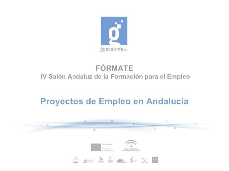 FÓRMATE  IV Salón Andaluz de la Formación para el Empleo Proyectos de Empleo en Andalucía