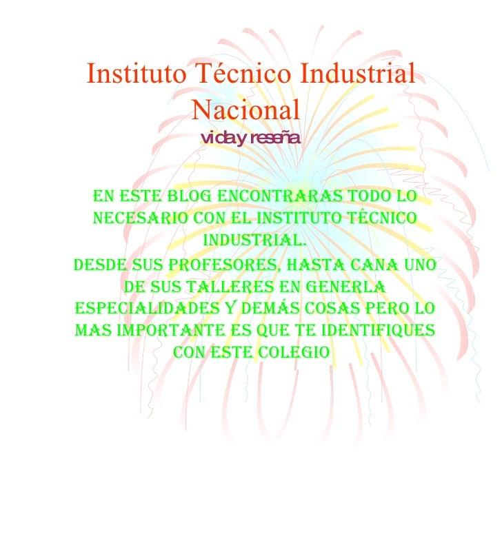 Instituto Técnico Industrial Nacional   vida y reseña   En este blog encontraras todo lo necesario con el instituto técnic...