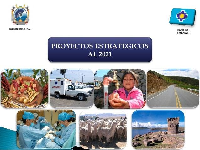 PROYECTOS ESTRATEGICOSAL 2021ESCUDO REGIONAL BANDERAREGIONAL