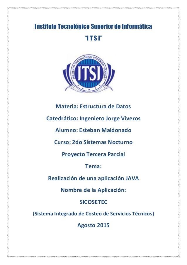 """Instituto Tecnológico Superior de Informática """"I T S I"""" Materia: Estructura de Datos Catedrático: Ingeniero Jorge Viveros ..."""