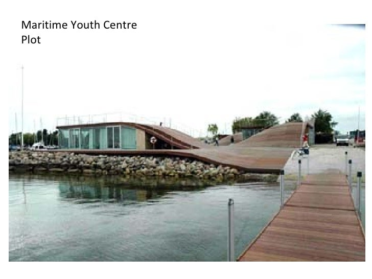 Maritime Youth Centre  Plot