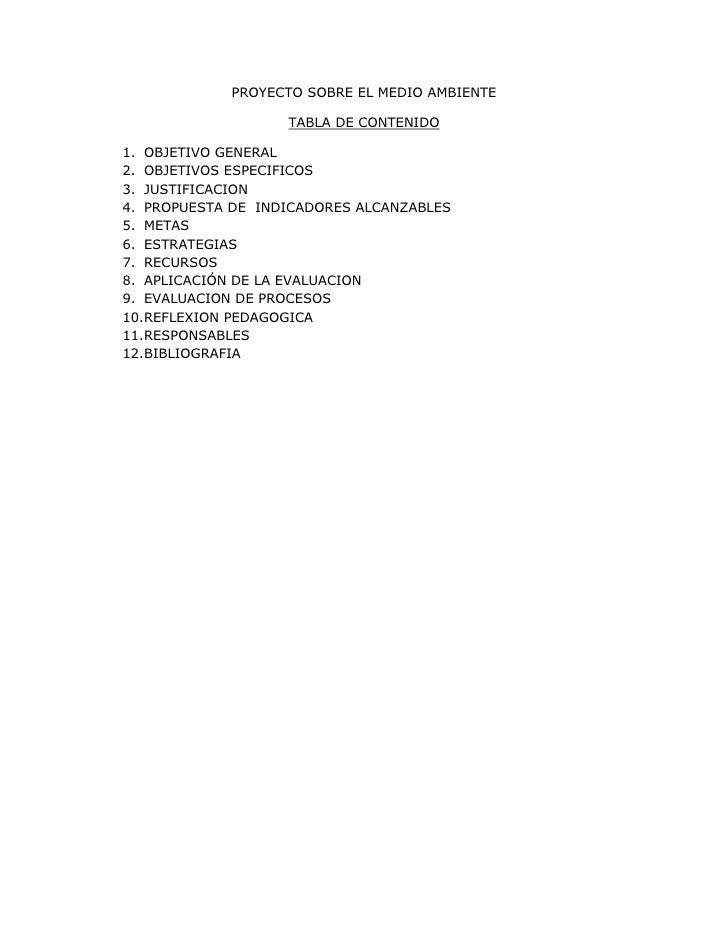PROYECTO SOBRE EL MEDIO AMBIENTE                   TABLA DE CONTENIDO1. OBJETIVO GENERAL2. OBJETIVOS ESPECIFICOS3. JUSTIFI...
