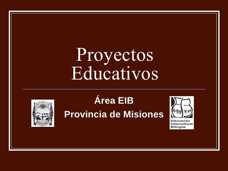 Proyectos Educativos Área EIB Provincia de Misiones