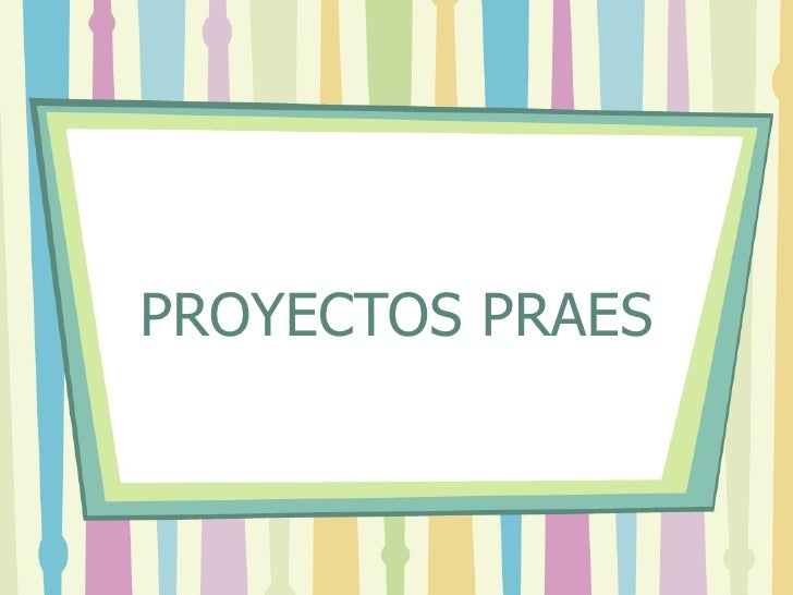 Proyectos Praes