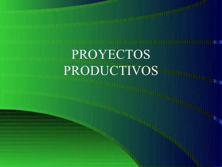 PROYECTOSPRODUCTIVOS