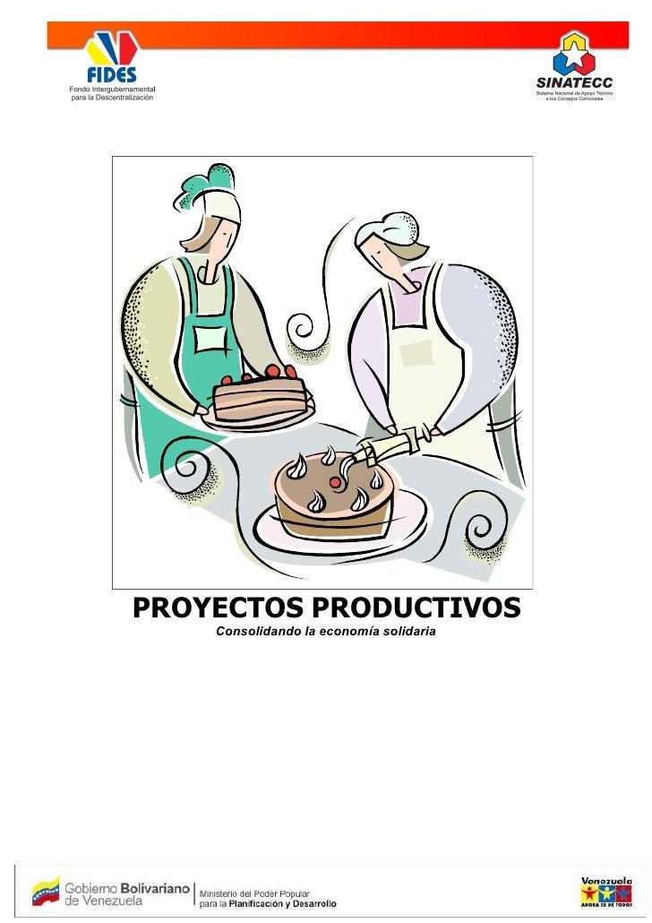 PROYECTOS PRODUCTIVOS     Consolidando la economía solidaria