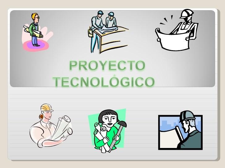 Proyecto tecnologico for Proyecto tecnico ejemplos
