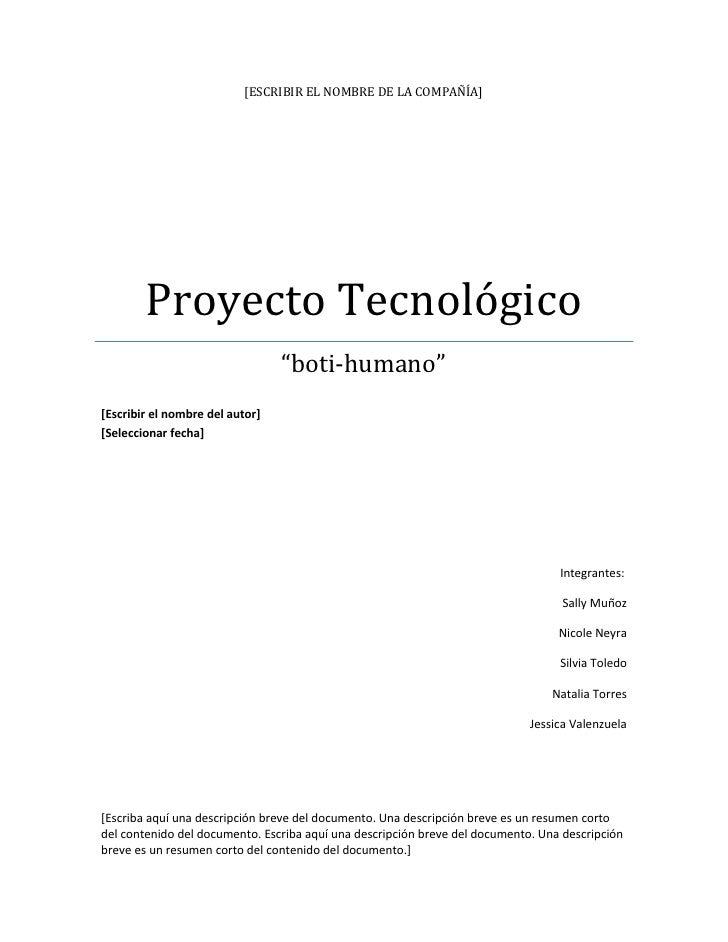 """[ESCRIBIR EL NOMBRE DE LA COMPAÑÍA]        Proyecto Tecnológico                                 """"boti-humano""""[Escribir el ..."""