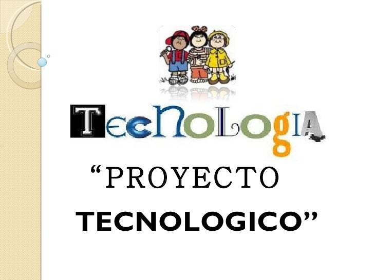 """""""PROYECTOTECNOLOGICO"""""""