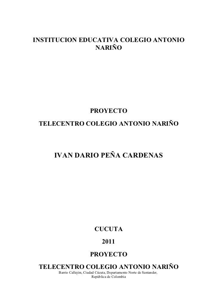 INSTITUCION EDUCATIVA COLEGIO ANTONIO                NARIÑO                          PROYECTO TELECENTRO COLEGIO ANTONIO N...