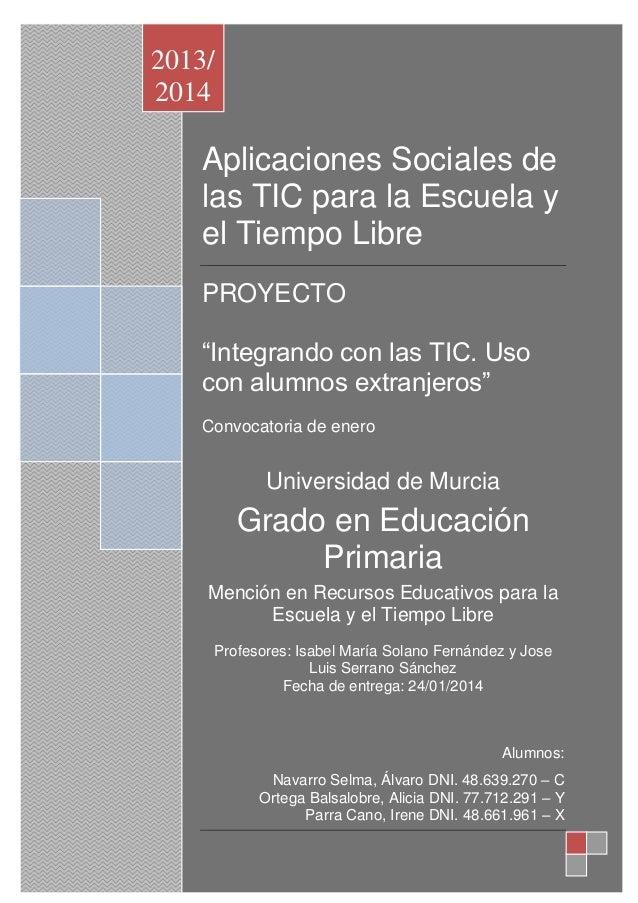 2013/ 2014  Aplicaciones Sociales de las TIC para la Escuela y el Tiempo Libre  2013/2014  Aplicaciones Sociales de las TI...