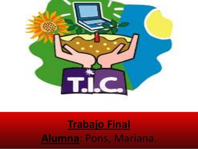 Trabajo FinalAlumna: Pons, Mariana.