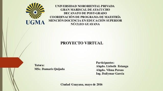 UNIVERSIDAD NORORIENTAL PRIVADA GRAN MARISCAL DE AYACUCHO DECANATO DE POST-GRADO COORDINACIÓN DE PROGRAMA DE MAESTRÍA MENC...