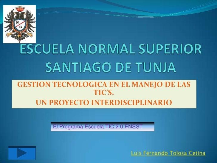GESTION TECNOLOGICA EN EL MANEJO DE LAS                  TIC'S.     UN PROYECTO INTERDISCIPLINARIO           El Programa E...