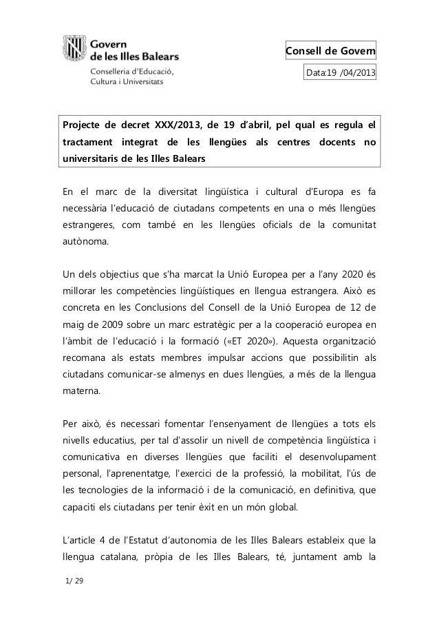 Consell de GovernData:19 /04/20131/ 29Projecte de decret XXX/2013, de 19 d'abril, pel qual es regula eltractament integrat...