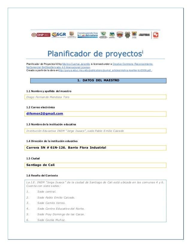 Planificador de proyectosi  Planif icador de ProyectosV2 by Maritza Cuartas Jaramillo is licensed under a Creative Commons...