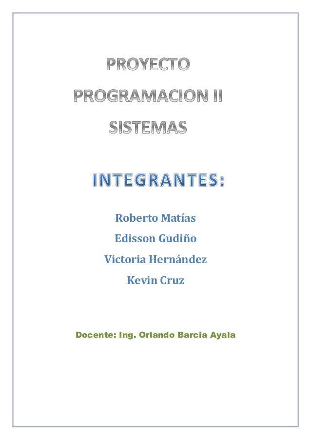 Roberto Matías        Edisson Gudiño      Victoria Hernández          Kevin CruzDocente: Ing. Orlando Barcia Ayala