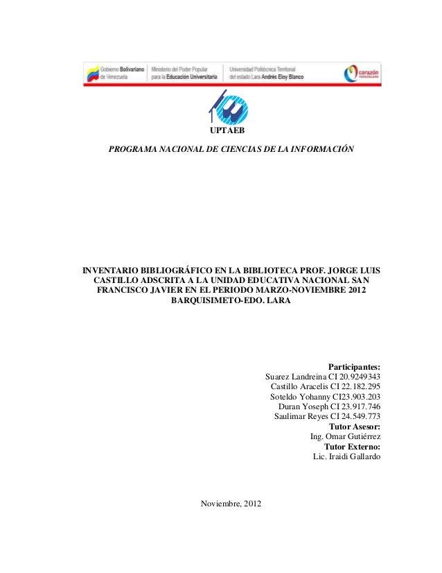 UPTAEB     PROGRAMA NACIONAL DE CIENCIAS DE LA INFORMACIÓNINVENTARIO BIBLIOGRÁFICO EN LA BIBLIOTECA PROF. JORGE LUIS  CAST...