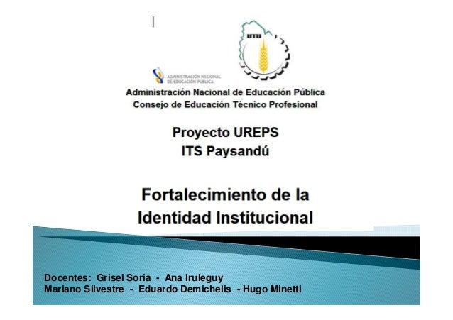 Docentes: Grisel Soria - Ana IruleguyMariano Silvestre - Eduardo Demichelis - Hugo Minetti