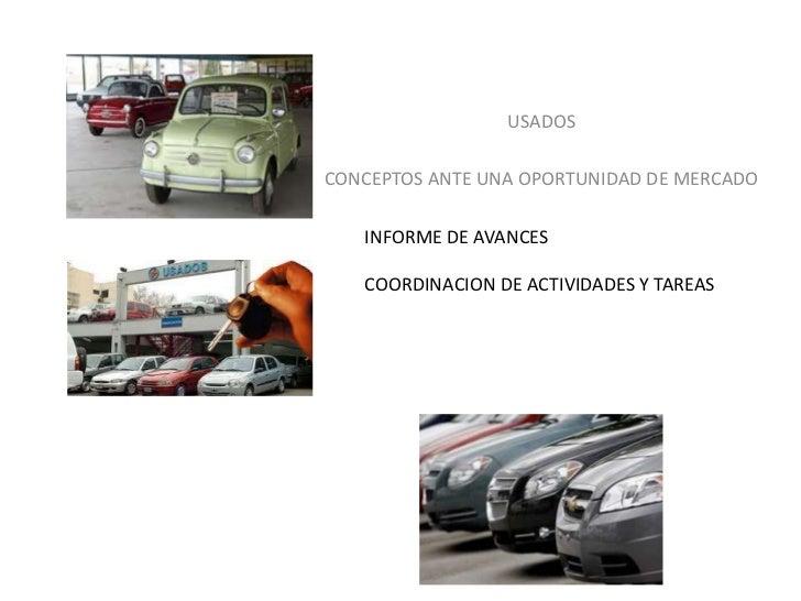 USADOSCONCEPTOS ANTE UNA OPORTUNIDAD DE MERCADO   INFORME DE AVANCES   COORDINACION DE ACTIVIDADES Y TAREAS