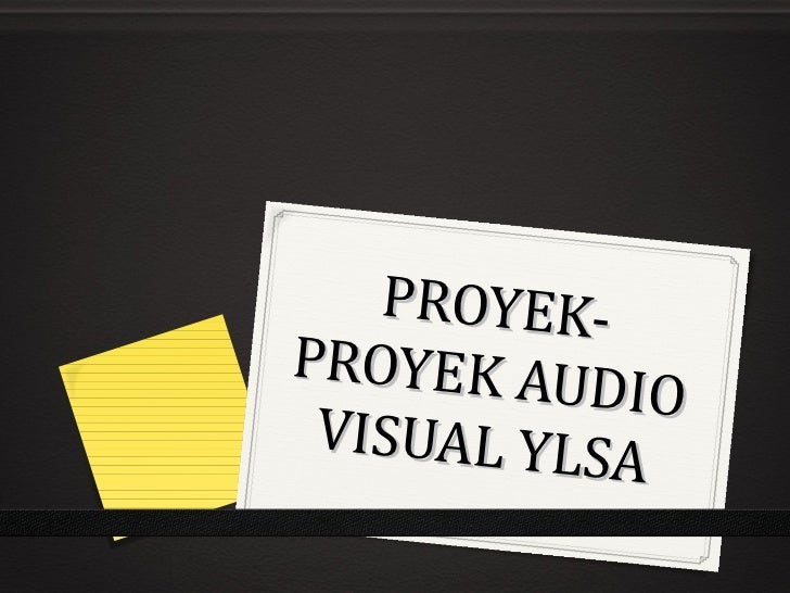 Proyek-proyek Audio Visual YLSA