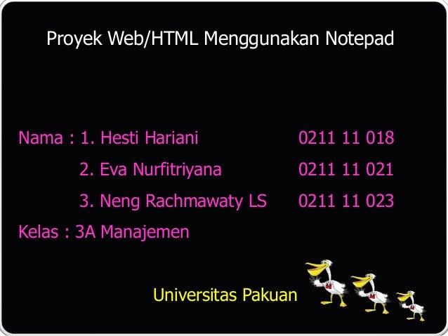 Proyek Web/HTML Menggunakan NotepadNama : 1. Hesti Hariani               0211 11 018       2. Eva Nurfitriyana            ...