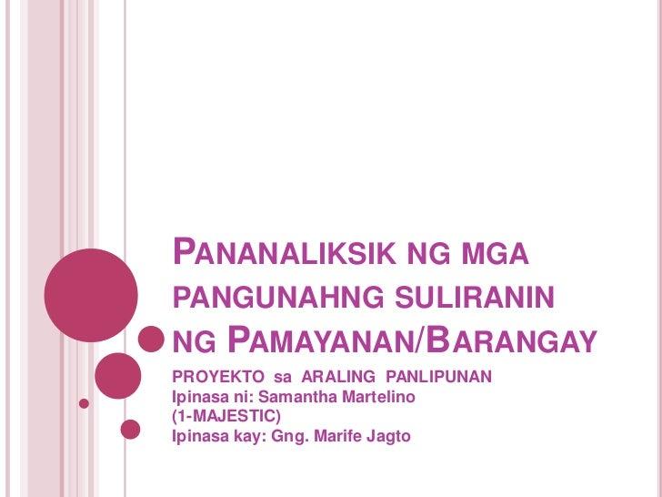 Proyekto sa AP (Pananaliksik ng mga pangunahng suliranin ng Barangay)