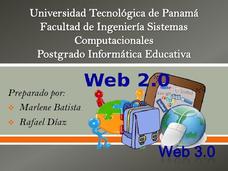 Preparado por: Marlene Batista                        Rafael Díaz                            Web 3.0