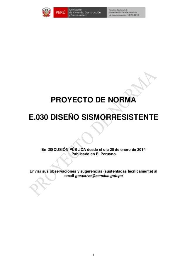 PROYECTO DE NORMA E.030 DISEÑO SISMORRESISTENTE  En DISCUSIÓN PÚBLICA desde el día 20 de enero de 2014 Publicado en El Per...